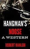 Hangman's Noose: A Texan Western Adventure