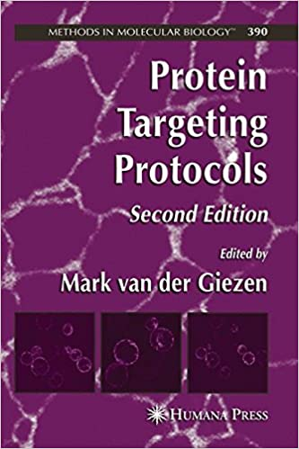 Protein Targeting Protocols 2nd Ed (Methods in Molecular Biology Vol 390)