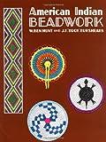 """American Indian Beadwork, J. F. """"Buck"""" Burshears and W. Ben Hunt, 0684829444"""