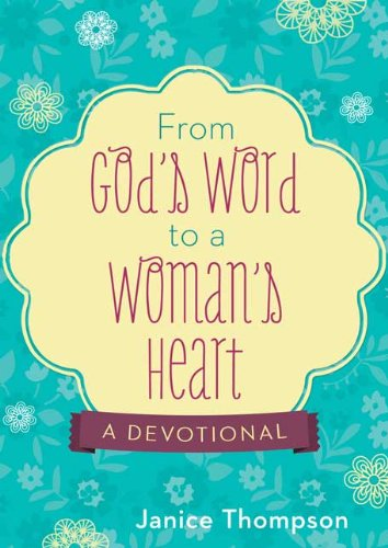 From God's Word to a Woman's Heart:  A Devotional [Janice Thompson] (Tapa Blanda)