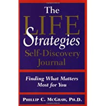 Life Strategies Self-Discovery Journal: Find What Matters Most for You