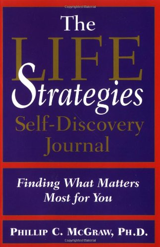 Download Life Strategies Self-Discovery Journal: Find What Matters Most for You PDF
