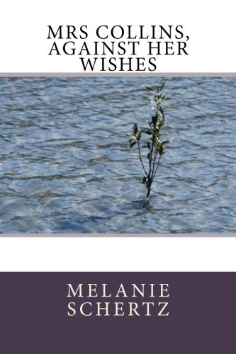 Mrs Collins, Against Her Wishes ebook