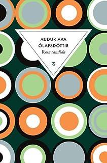 Rosa candida, Audur Ava Olafsdottir