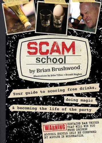 Scam School  Your Guide To Scoring Free Drinks  Doing Magic   B