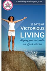 21 Days of Victorious Living!: Aligning your soul, wealth and affairs with God Paperback