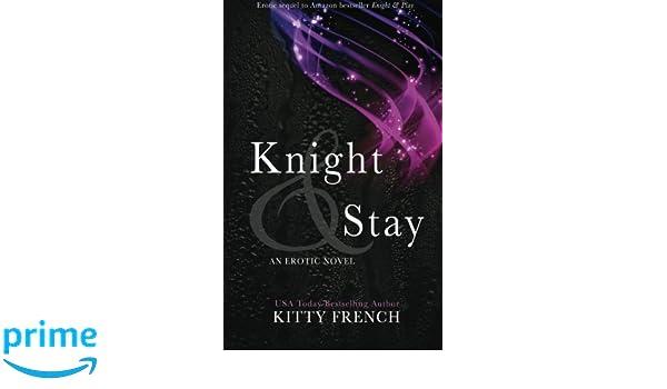 Knight and Stay (Knight Trilogy): Amazon.es: Kitty French: Libros en idiomas extranjeros