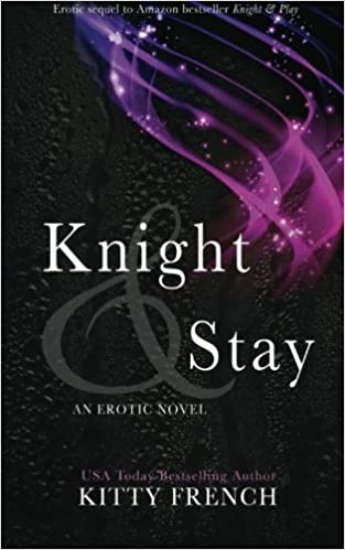 Knight and Stay (Knight Trilogy): Amazon.es: Kitty French: Libros en idiomas extranjeros
