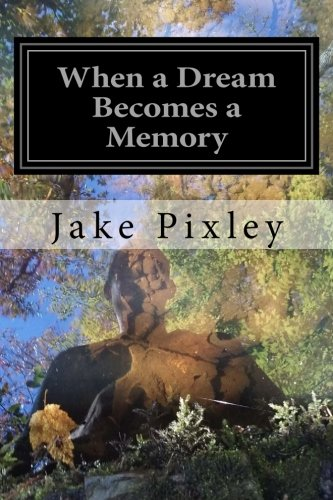 When a Dream Becomes a Memory: The Sons of Adam (Volume 1)