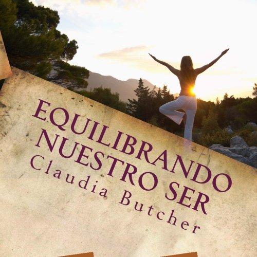 Equilibrando nuestro Ser: Espíritu, Alma y Cuerpo (Spanish Edition): Claudia Butcher: 9781515027324: Amazon.com: Books