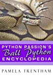 img - for Python Passion's Ball Python Encyclopedia book / textbook / text book