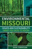 img - for Environmental Missouri: Issues and Sustainability-What You Need to Know by Don Corrigan (2014-04-01) book / textbook / text book