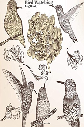 "Download Bird Watching Log Book: Journal Logbook Diary Notebook, Gifts For Birdwatchers Bird Watching Lovers, Wide life Birds, Record Specie Seen, Unique Gift ... 6""x9"" (Nature's journal) (Volume 16) pdf"