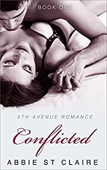 Conflicted: 5th Avenue Romance Novel, Book One (5th Avenue Romance Series 1) by [St. Claire, Abbie]