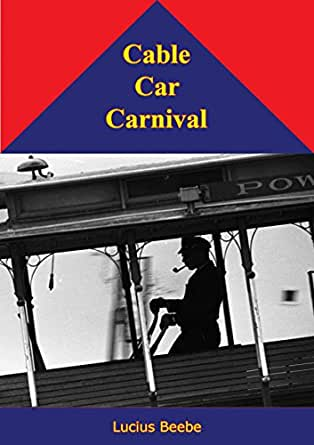 Cable Car Carnival (English Edition) eBook: Lucius Beebe: Amazon ...