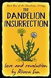 The Dandelion Insurrection - love and revolution - (Dandelion Trilogy) (Volume 1)