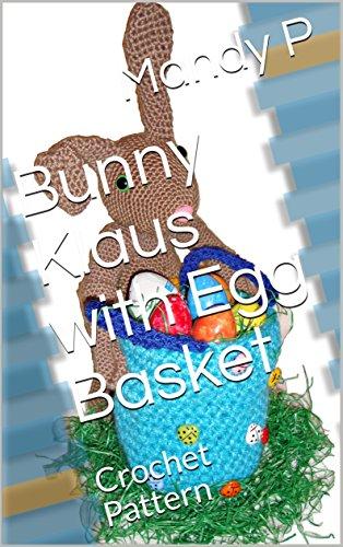 Bunny Klaus with Egg Basket: Crochet Pattern