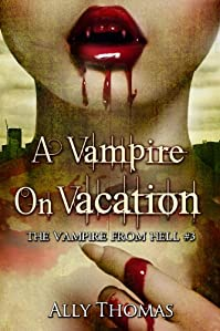 A Vampire On Vacation by Ally Thomas ebook deal