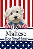 """My Maltese For President: 2020 Election Family Recipe Book Journal Notebook 120 pages 6""""x9"""""""