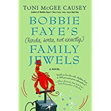 Bobbie Faye's (Kinda, Sorta, Not Exactly) Family Jewels by Toni McGee Causey (27-May-2008) Paperback