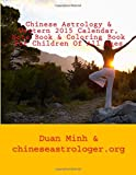 Chinese Astrology and Western 2015 Calendar, Note Book and Coloring Book for Children of All Ages, Duan Minh, 1500294098