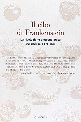 Il cibo di Frankenstein. La rivoluzione biotecnologica tra politica e protesta