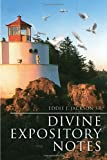 Divine Expository Notes, Eddie J. Jackson, 1453508880