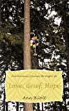 Love, Grief, Hope, Ann Bilott, 145207142X
