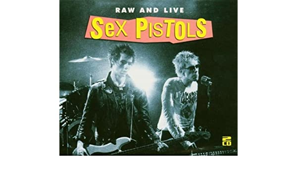 Raw and live the sex pistols