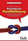 Praxisbuch Konfliktlösung: Konstruktiv und selbstbewusst im Umgang mit Kunden, Kollegen und Geschäftspartnern (jeder-ist-unternehmer.de)