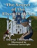 The Secret of the Elves in Helen, Delroy Thompson, 0615647723
