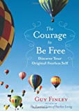 The Courage to Be Free, Guy Finley, 157863475X
