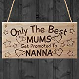 """Red Ocean """"Only The Best Mums Get Promoted To Nanna, Mothers Day ..."""" Plaque, Wood, Brown"""