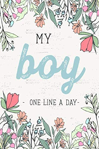 My Boy  One Line a Day: A Five Year Memory Journal for new Moms and Dads. (Best Lines For Mom And Dad)