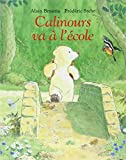 img - for Calinours va a l'ecole book / textbook / text book
