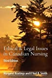 img - for Ethical & Legal Issues in Canadian Nursing, 3e by Margaret Keatings (May 18 2009) book / textbook / text book