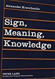 Sign, Meaning, Knowledge 9780820460550