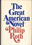 The Great American Novel, Roth, Philip, 0030045169