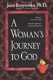 A Woman's Journey to God, Joan Borysenko, 1573228354