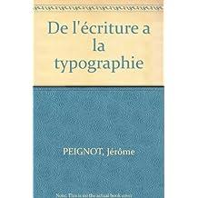 DE L'ÉCRITURE À LA TYPOGRAPHIE