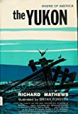 The Yukon, Richard K. Mathews, 003071740X