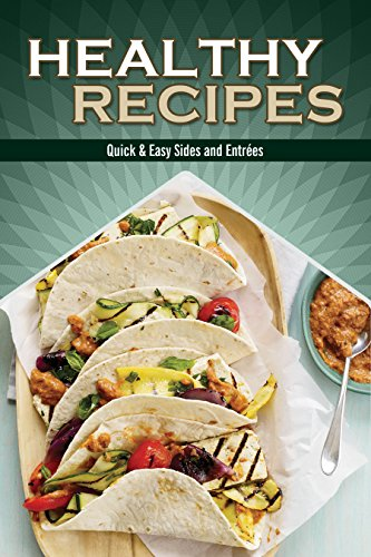 Healthy Recipes: Quick & Easy Sides and Entrées (Volume Book 1) by Samantha Schwartz