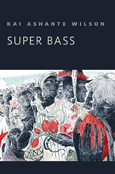 Super Bass: A Tor.Com Original by [Wilson, Kai Ashante]