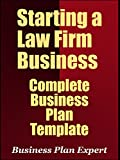 Starting A Law firm Business: Complete Business Plan Template