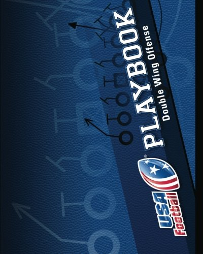 Double Wing Offense - USA Football Playbook: Double Wing Offense