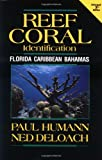 Reef Coral Identification: Florida, Caribbean, Bahamas (Reef Set, Vol. 3)