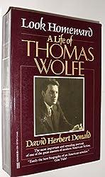 Look Homeward: A Life of Thomas Wolfe