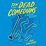 Ten Dead Comedians: A Murder Mystery | Fred Van Lente