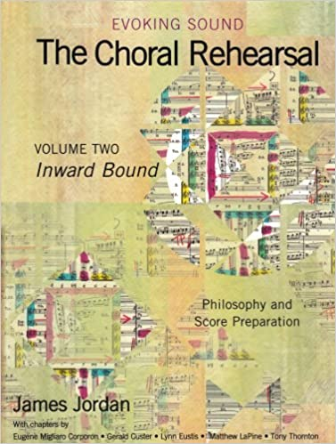 evoking sound the choral rehearsal inward bound philosophy and score preparation 2