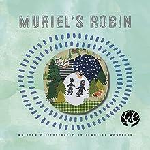 Muriel's Robin: Muriel's World Audiobook by Jennifer Montague Narrated by Jennifer Montague